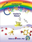 Focus on Elementary Chemistry Teacher's Manual