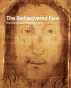 The Rediscovered Face, The Unmistakable Features of Christ