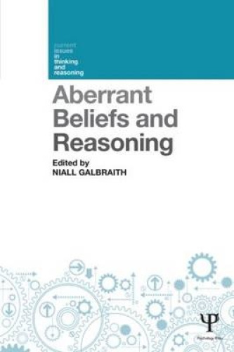 Aberrant Beliefs and Reasoning (Current Issues in Thinking and Reasoning).