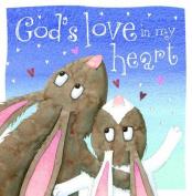God's Love in My Heart [Board book]