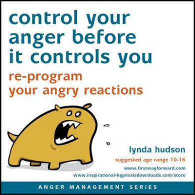 Control Your Anger Before it Controls You: Re-Program Your Angry Reactions (Anger Management)