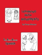 Learning with Movements- Spanish [Spanish]