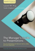 The Manager's Guide to Presentations