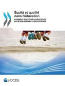 Equite Et Qualite Dans L'Education [FRE]