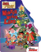 Winter Never Land (Jake and the Never Land Pirates) [Board book]