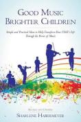 Good Music Brighter Children