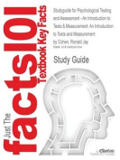 Studyguide for Psychological Testing and Assessment - An Introduction to Tests & Measurement  : An Introduction to Tests and Measurement by Cohen, Ronald Jay, ISBN 9780078035302