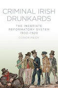 Criminal Irish Drunkards
