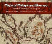 Maps of Malaya and Borneo