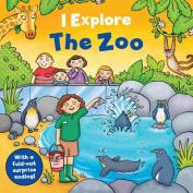 I Explore the Zoo (I Explore) [Board book]