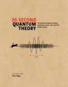30-Second Quantum Theory