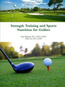 Strength Training and Sports Nutrition for Golfers