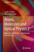 Atoms, Molecules and Optical Physics 2