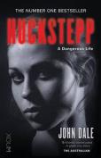 Huckstepp: A Dangerous Life