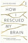 How I Rescued My Brain