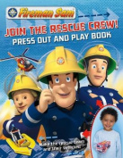 Fireman Sam Join the Rescue Crew! Press Out and Play Book