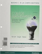 College Mathematics for Business, Economics, Life Sciences and Social Sciences Books a la Carte Edition