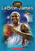 I Am Lebron James (I Am
