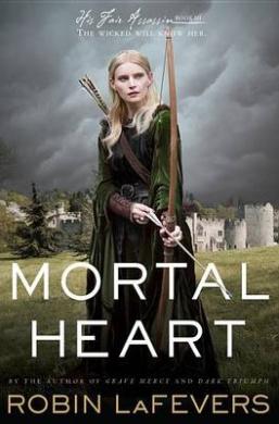 Mortal Heart (His Fair Assassin Trilogy (Hardcover))