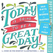 Today Is Going to Be a Great Day! Page-A-Day Calendar