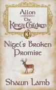 Allon - The King's Children - Nigel's Broken Promise