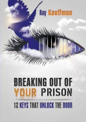 Breaking Out of Your Prison