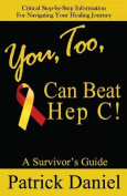 You, Too, Can Beat Hep C!