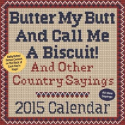 Butter My Butt and Call Me a Biscuit! Day-To-Day Calendar