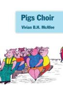 Pigs Choir