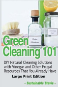 Green Cleaning 101 [Large Print]