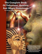 The Complete Book of Talismans, Amulets and Magic Gemstones