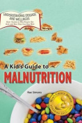 A Kid's Guide to Malnutrition
