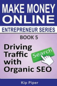 Driving Traffic with Organic Seo