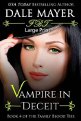 Vampire in Deceit: Large Print