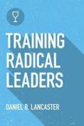 Training Radical Leaders