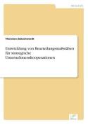 Entwicklung Von Beurteilungsmassstaben Fur Strategische Unternehmenskooperationen [GER]