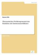 Okonomisches Problempotential Des Handelns Mit Emissionszertifikaten [GER]