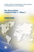 Global Forum on Transparency and Exchange of Information for Tax Purposes Peer Reviews: United States 2011