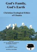 God's Family, God's Earth. Christian Ecological Ethics of Ubuntu