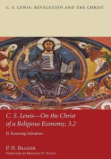 C.S. Lewis: On the Christ of a Religious Economy