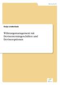 Wahrungsmanagement Mit Devisentermingeschaften Und Devisenoptionen [GER]