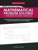 Mathematical Problem Solving - The Bar Model Method