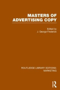 Masters of Advertising Copy (Routledge Library Editions