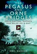 The Pegasus and Orne Bridges