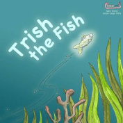 Trish the Fish