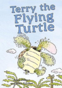 Terry the Flying Turtle