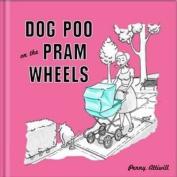 Dog Poo on the Pram Wheels