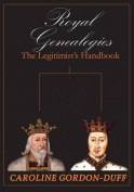 Royal Genealogies - The Legitimist's Handbook