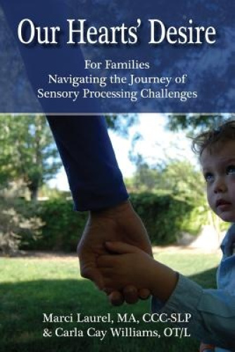 Our Hearts' Desire: For Families Navigating the Journey of Sensory Processing