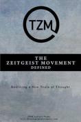 The Zeitgeist Movement Defined